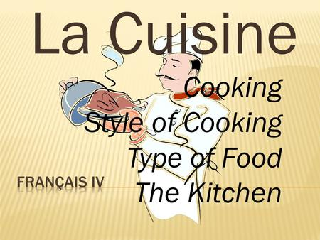 La Cuisine Cooking Style of Cooking Type of Food The Kitchen.