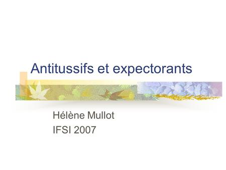 Antitussifs et expectorants