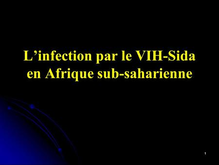 1 L'infection par le VIH-Sida en Afrique sub-saharienne.