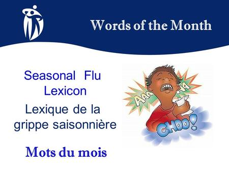 Words of the Month Mots du mois Seasonal Flu Lexicon Lexique de la grippe saisonnière.