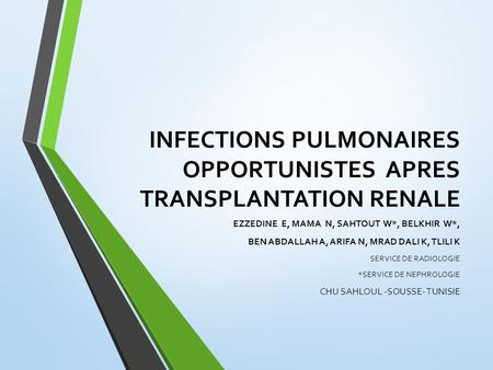 INFECTIONS PULMONAIRES OPPORTUNISTES APRES TRANSPLANTATION RENALE