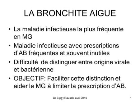 LA BRONCHITE AIGUE La maladie infectieuse la plus fréquente en MG
