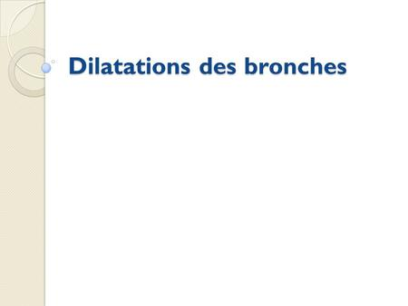 Dilatations des bronches