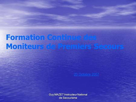 Guy MAZET Instructeur National de Secourisme