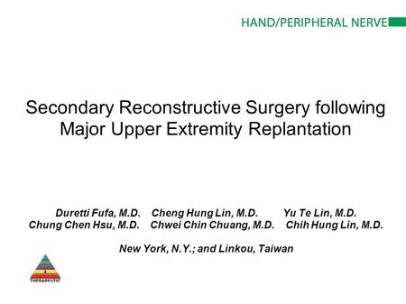 Secondary Reconstructive Surgery following Major Upper Extremity Replantation Duretti Fufa, M.D. Cheng Hung Lin, M.D. Yu Te Lin, M.D. Chung Chen Hsu, M.D.