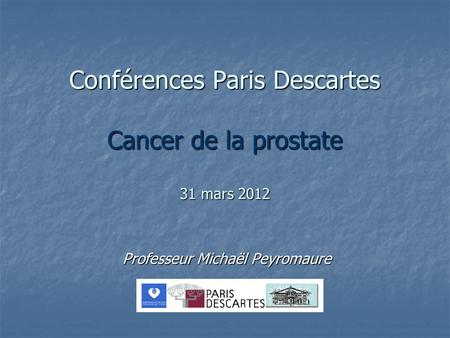 Conférences Paris Descartes Cancer de la prostate 31 mars 2012