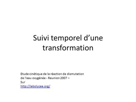 Suivi temporel d'une transformation