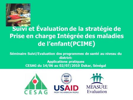 Applications pratiques CESAG du 14/06 au 02/07/2010 Dakar, Sénégal