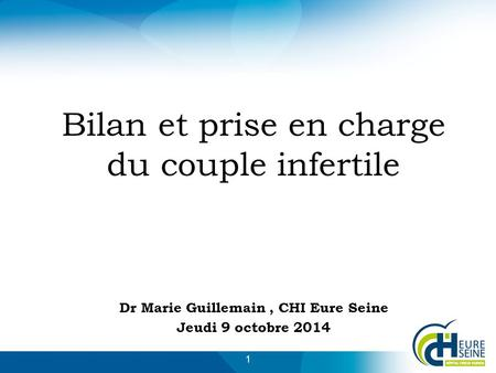 Bilan et prise en charge du couple infertile
