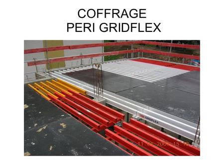 COFFRAGE PERI GRIDFLEX