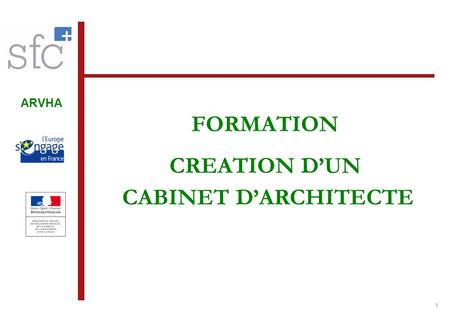 ARVHA 1 FORMATION CREATION D'UN CABINET D'ARCHITECTE.