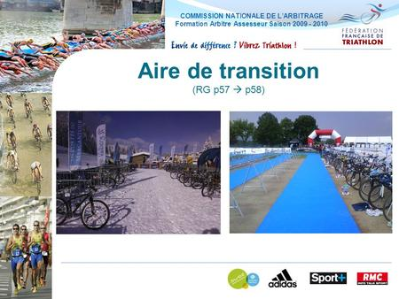 COMMISSION NATIONALE DE L'ARBITRAGE Formation Arbitre Assesseur Saison 2009 - 2010 Aire de transition (RG p57  p58)