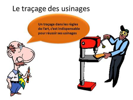 Le traçage des usinages