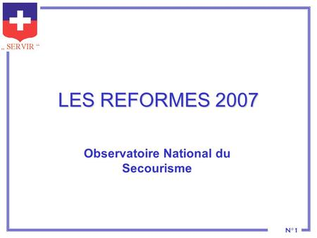 N°1 LES REFORMES 2007 Observatoire National du Secourisme.