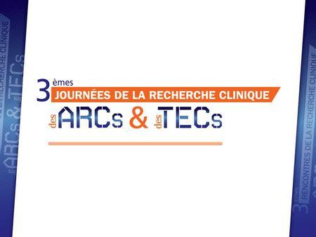 4emes rencontres de la recherche clinique des arcs et des tecs