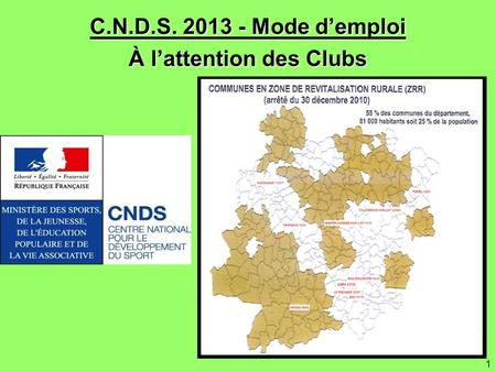 1 C.N.D.S. 2013 - Mode d'emploi À l'attention des Clubs.