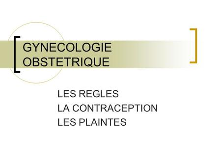 GYNECOLOGIE OBSTETRIQUE