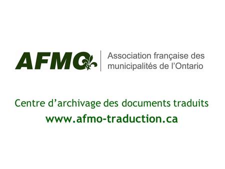 Centre d'archivage des documents traduits www.afmo-traduction.ca.