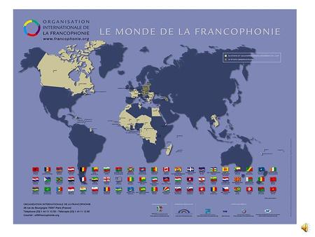 The World of French French-speaking Countries L'Albanie L'Algérie L'Andorre L'Arménie L'Autriche La Belgique Le Bénin La Bulgarie Le Burkina Faso.