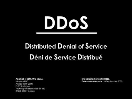 Déni de Service Distribué Distributed Denial of Service