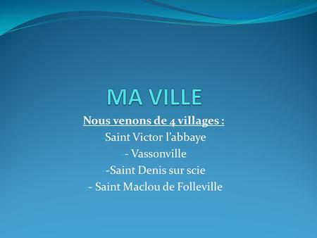 Nous venons de 4 villages :