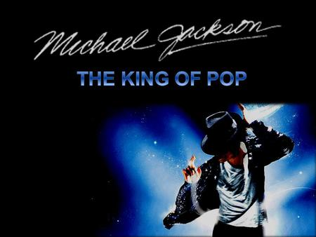 THE KING OF POP.
