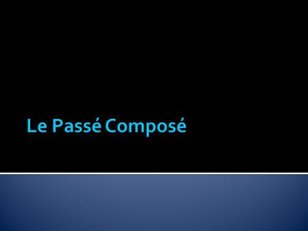 En parlant du passé  composé means two parts  an auxiliary verb  a past participle  This differs from English in that we use the preterit to express.