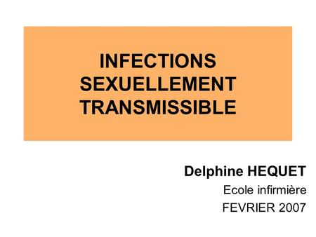 INFECTIONS SEXUELLEMENT TRANSMISSIBLE