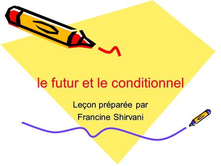 le futur et le conditionnel