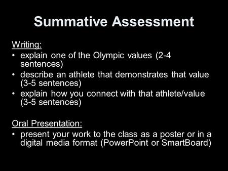 Summative Assessment Writing: explain one of the Olympic values (2-4 sentences) describe an athlete that demonstrates that value (3-5 sentences) explain.