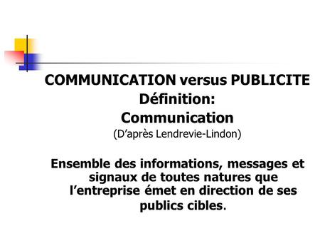 COMMUNICATION versus PUBLICITE