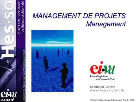 MANAGEMENT DE PROJETS Management Dominique Jaccard