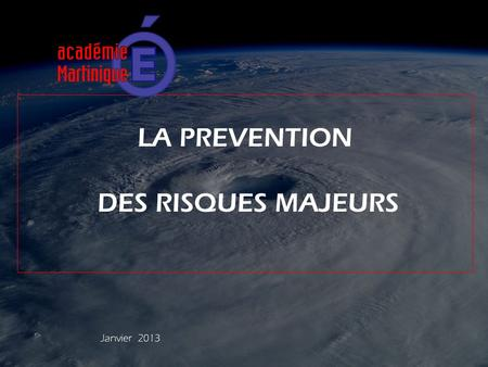 LA PREVENTION DES RISQUES MAJEURS