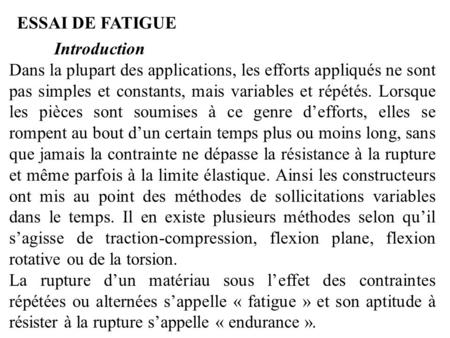 ESSAI DE FATIGUE Introduction