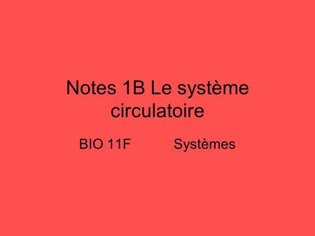 Notes 1B Le système circulatoire BIO 11FSystèmes.