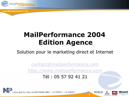 1 MailPerformance 2004 Edition Agence Solution pour le marketing direct et Internet