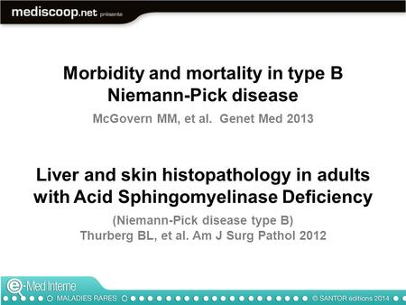 Morbidity and mortality in type B Niemann-Pick disease