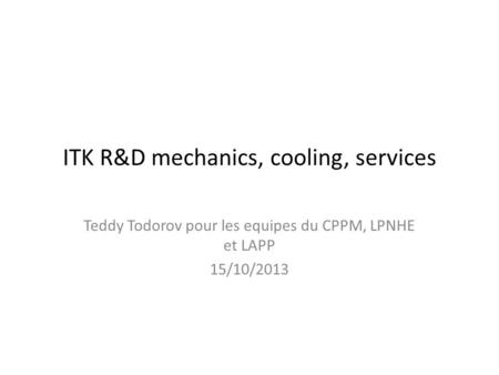 ITK R&D mechanics, cooling, services