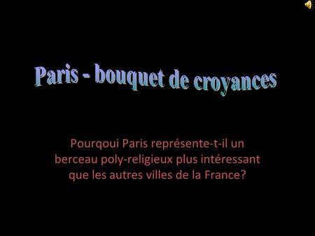 Paris - bouquet de croyances