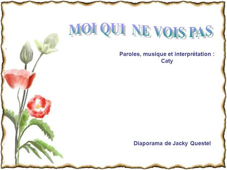 Paroles, musique et interprétation : Caty Diaporama de Jacky Questel.