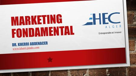 MARKETING FONDAMENTAL DR. KHERRI ABDENACER www.kherri.jimdo.com.