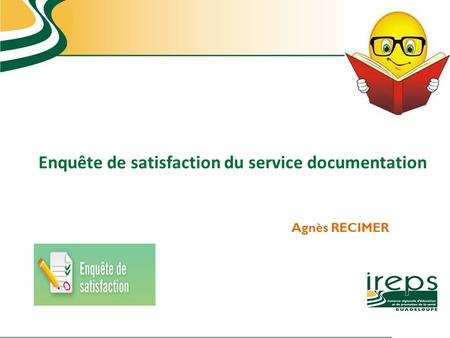 Enquête de satisfaction du service documentation Agnès RECIMER.