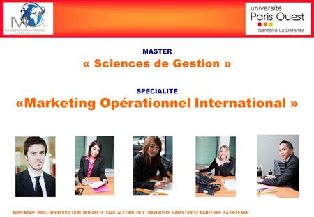 NOVEMBRE 2009– REPRODUCTION INTERDITE SAUF ACCORD DE L'UNIVERSITE PARIS OUEST NANTERRE LA DEFENSE MASTER « Sciences de Gestion » SPECIALITE «Marketing.