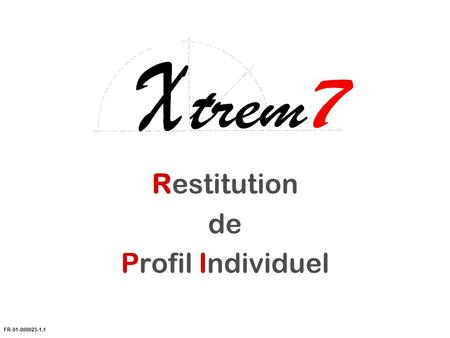 Welcome Restitution de Profil Individuel FR-01-000023-1.1.