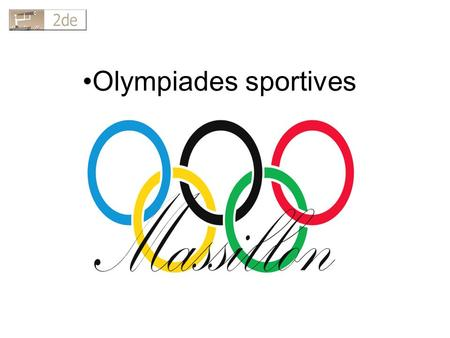 Olympiades sportives.