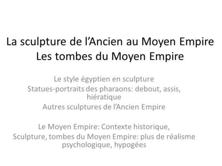 La sculpture de l'Ancien au Moyen Empire Les tombes du Moyen Empire