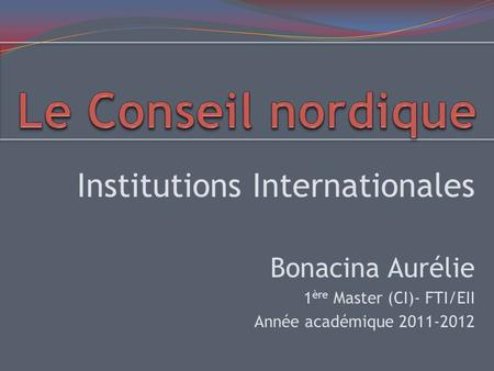 Le Conseil nordique Institutions Internationales Bonacina Aurélie