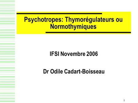 Psychotropes: Thymorégulateurs ou Normothymiques