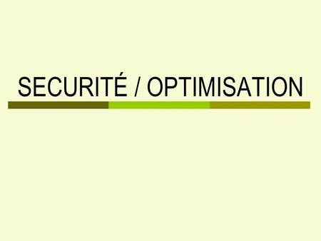SECURITÉ / OPTIMISATION