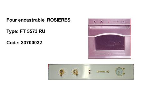 Four encastrable ROSIERES Type: FT 5573 RU Code: 33700032.